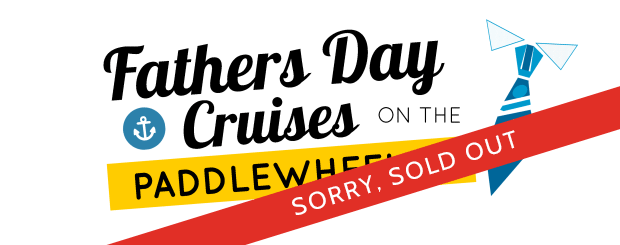 Father's Day Cruise - Brunch or BBQ - Paddlewheeler cruise on the Fraser River