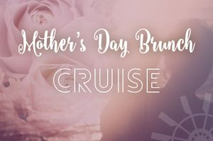 Mother's Day Brunch Cruise! ~ Paddlewheeler Riverboat Tours