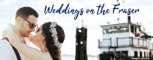 Weddings on the Fraser by Vancouver Paddlewheeler