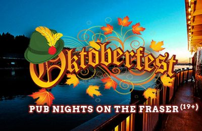 Octoberfest Pub Night on the Fraser (19+) - Vancouver Paddlewheeler Riverboat Tours Cruises, New West, BC