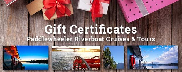 Gift Certificates - Tours + Cruises - Vancouver Paddlewheeler Riverboat Tours
