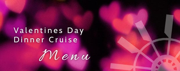 Valentines Day Dinner Cruise Menu - Vancouver Paddlewheeler