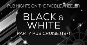 Black + White Pub Night Cruise 19+ :: Vancouver Paddlewheeler Riverboat Tours + Cruises